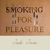 Smoking for Pleasure de Jack Jones