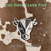 In The Middle by The Dave Clark Five