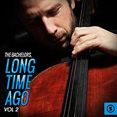 Long Time Ago, Vol. 2 by The Bachelors