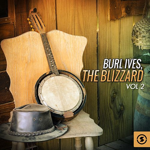 The Blizzard, Vol. 2 by Burl Ives