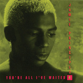 You're All I've Waited 4 by Jamie Principle