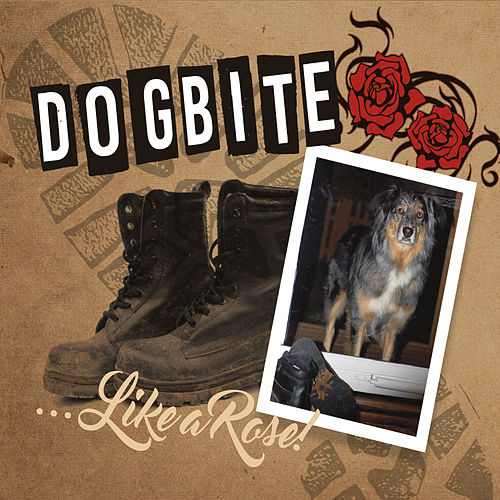 ...like a Rose by Dogbite