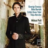 Enescu, Bartók, Tüür & Kõrvits: Works for Piano by Mihkel Poll