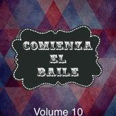 Comienza el Baile, Vol. 10 by Various Artists