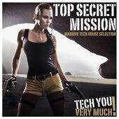 Top Secret Mission (Massive Tech House Selection) by Various Artists