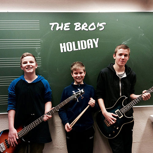 Holiday by Bros