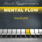 Mental Flow: Kreativität by Kurt Tepperwein