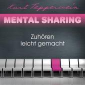 Mental Sharing: Zuhören leicht gemacht by Kurt Tepperwein