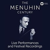 The Menuhin Century - Live Performances and Festival Recordings (SD) von Yehudi Menuhin
