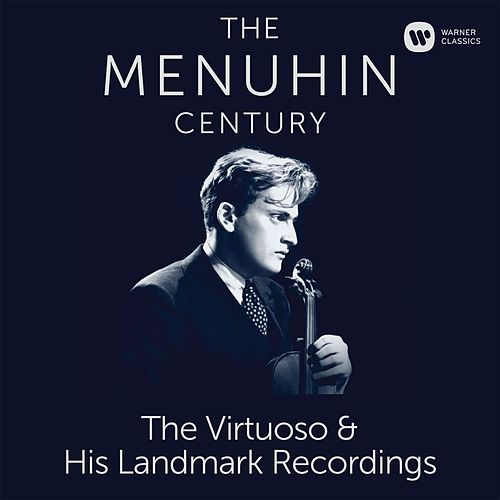 The Menuhin Century - Virtuoso and Landmark Recordings (SD) by Yehudi Menuhin