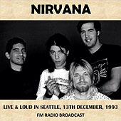 Live & Loud in Seattle, 1993 (Fm Radio Broadcast) de Nirvana