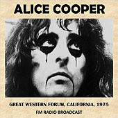 Live at the Great Western Forum, California, 1975 (Fm Radio Broadcast) by Alice Cooper