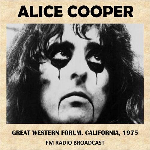 Live at the Great Western Forum, California, 1975 (Fm Radio Broadcast) di Alice Cooper