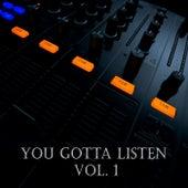 You Gotta Listen Vol. 1 by Various Artists