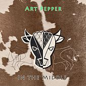 In The Middle by Art Pepper