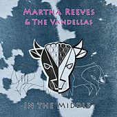In The Middle von Martha and the Vandellas