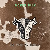 In The Middle by Acker Bilk