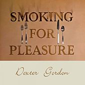 Smoking for Pleasure von Dexter Gordon