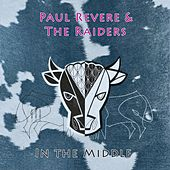 In The Middle by Paul Revere & the Raiders