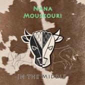 In The Middle von Nana Mouskouri