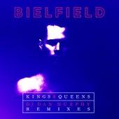 Kings & Queens (Dan Murphy Remixes) de Bielfield