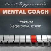 Mental Coach: Effektives Siegerbewusstsein by Kurt Tepperwein