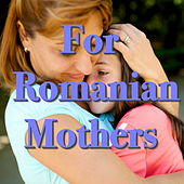 For Romanian Mothers de Various Artists
