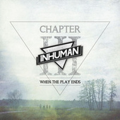 Chapter III - When the Play Ends di Inhuman