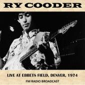 Live at Ebbets Field, Denver, 1974 (Fm Radio Broadcast) von Ry Cooder