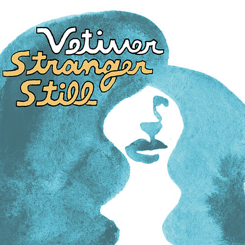 Stranger Still (Daniel T Remix) - Single by Vetiver