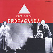 Propaganda by Fred Frith