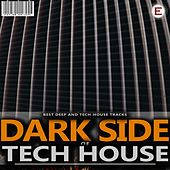 Dark Side of Tech House by Various Artists