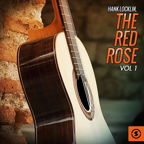 The Red Rose, Vol. 1 by Hank Locklin
