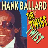 The Twist (20 famous Hits and Songs) von Hank Ballard