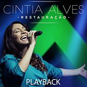 Restauração (Playback) by Cintia Alves
