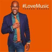 #LoveMusic by Terron Brooks