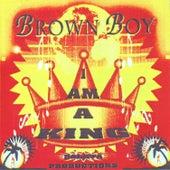 I Am a King von Brown Boy