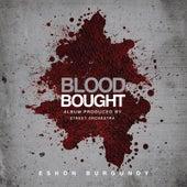 Blood Bought by Eshon Burgundy