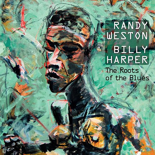 The Roots of the Blues by Randy Weston