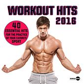 Workout Hits 2016. 40 Essential Hits For The Practice Of Your Favorite Sport - EP de Various Artists