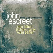 Sound, Space and Structures by John Escreet