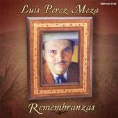 Remembranzas by Luis Perez Meza