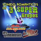 Sonido Romantico De 3 Super Grupos by Various Artists