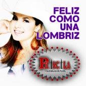 Feliz Como Una Lombriz by Priscila Y Sus Balas De Plata