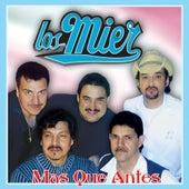 Mas Que Antes by Los Mier