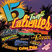 15 Tropi Calientes de Various Artists