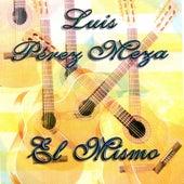 El Mismo by Luis Perez Meza
