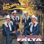 Me Haces Falta by Los Intocables Del Norte