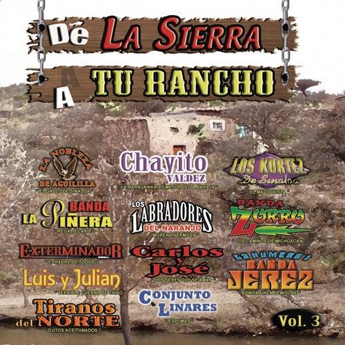 De La Sierra A Tu Rancho, Vol. 3 by Various Artists