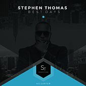 Best Days (feat. E. Carter) by Stephen Thomas